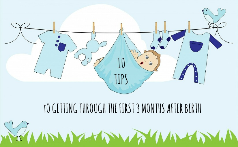 10 tips to getting through first 3 months
