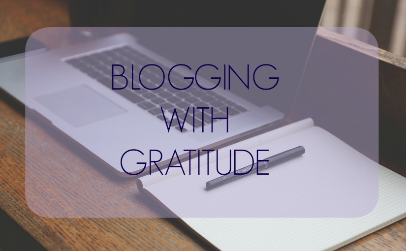 BLOGGING WITH GRATITUDE