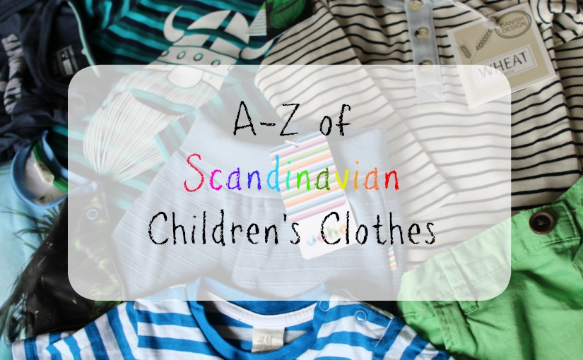 An A-Z guide to Scandinavian Children's Clothes featuring Katvig, Lindex, Molo, Name It and OhMinus