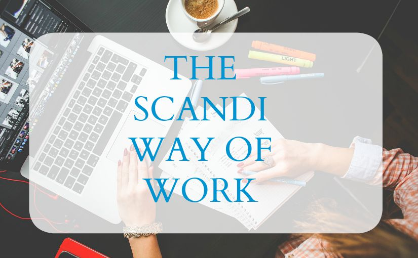 Finding a great work/life balance by taking inspiration from Scandinavia