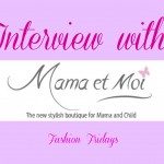 INTERVIEW WITH MAMA ET MOI