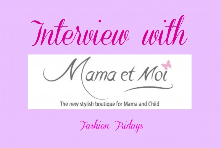 Read my interview with the lovely Carla from Mama et Moi