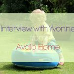 INTERVIEW WITH YVONNE FROM AVALO HOME