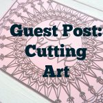 GUEST POST: CUTTING ART