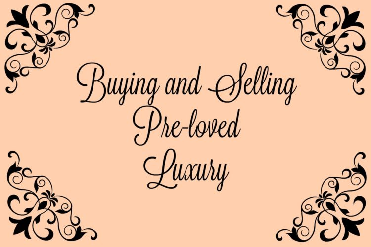 Buying preloved luxury items