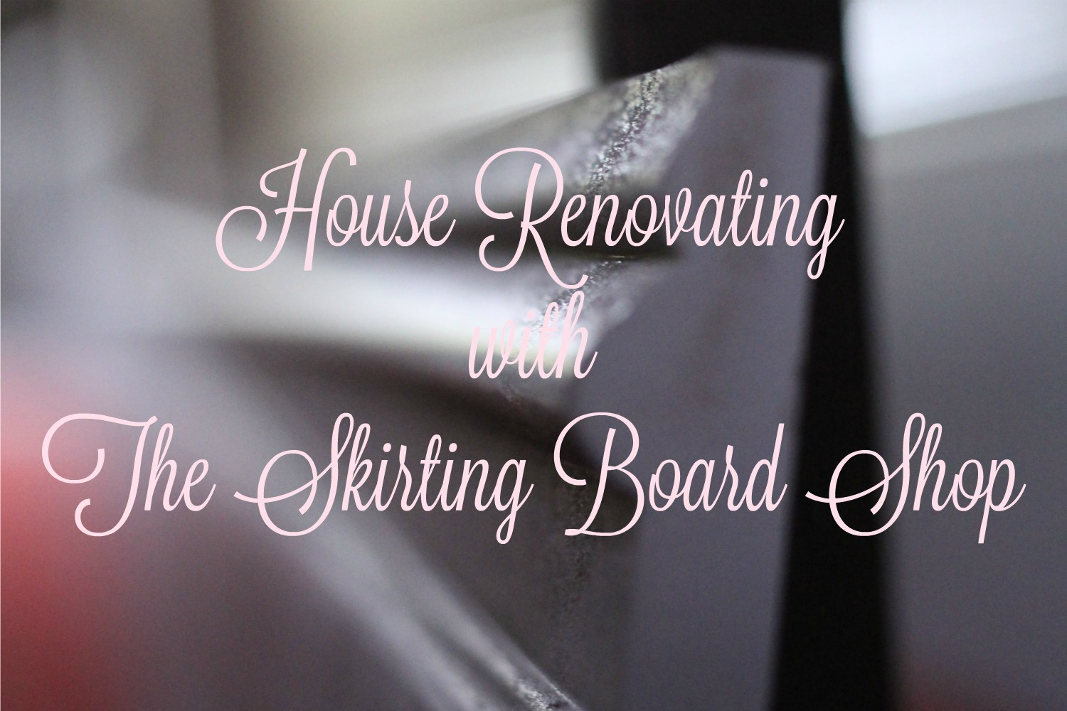 House renovating with The Skirting Board Shop