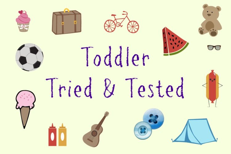 Toddler Tried and Tested
