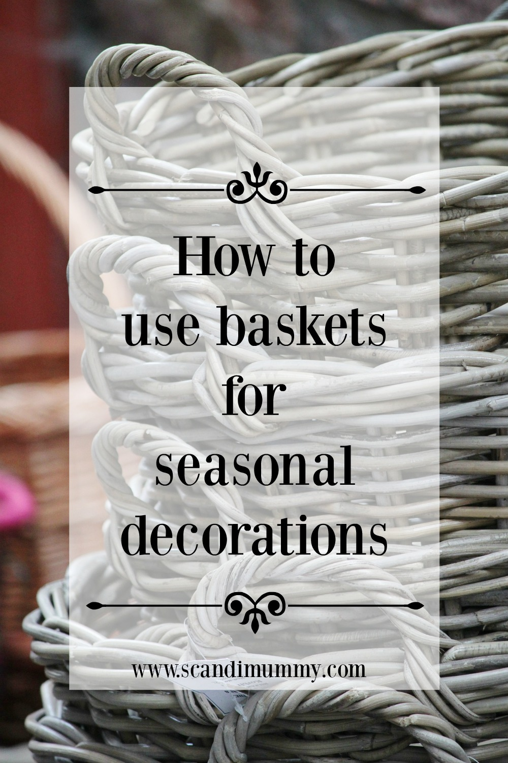 scandimummy-baskets-for-seasonal-decorations