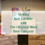 KEW GARDENS WITH THE ORIGINAL MUCK BOOT CO.