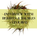 INTERVIEW WITH BERRIES & BAUBLES + GIVEAWAY