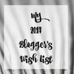 MY 2017 BLOGGER'S WISH LIST