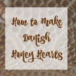 HOW TO MAKE DANISH HONEY HEARTS