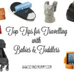 TOP TIPS FOR TRAVELLING WITH BABIES & TODDLERS